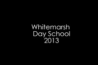 Whitemarsh Day School 2013